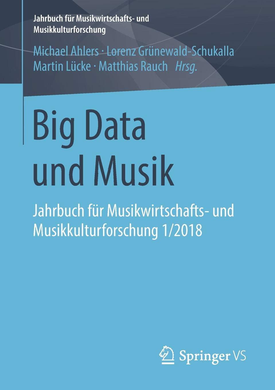 Big Data und Musik: Jahrbuch für Musikwirtschafts- und - Michael ...