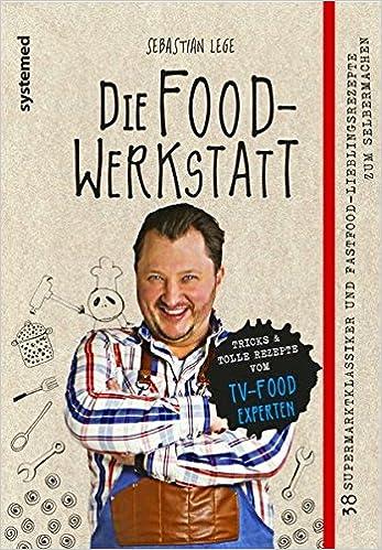 Die Foodwerkstatt 38 Supermarktklassiker Und Fastfood