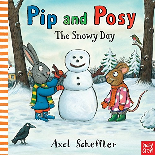 - Pip and Posy: The Snowy Day
