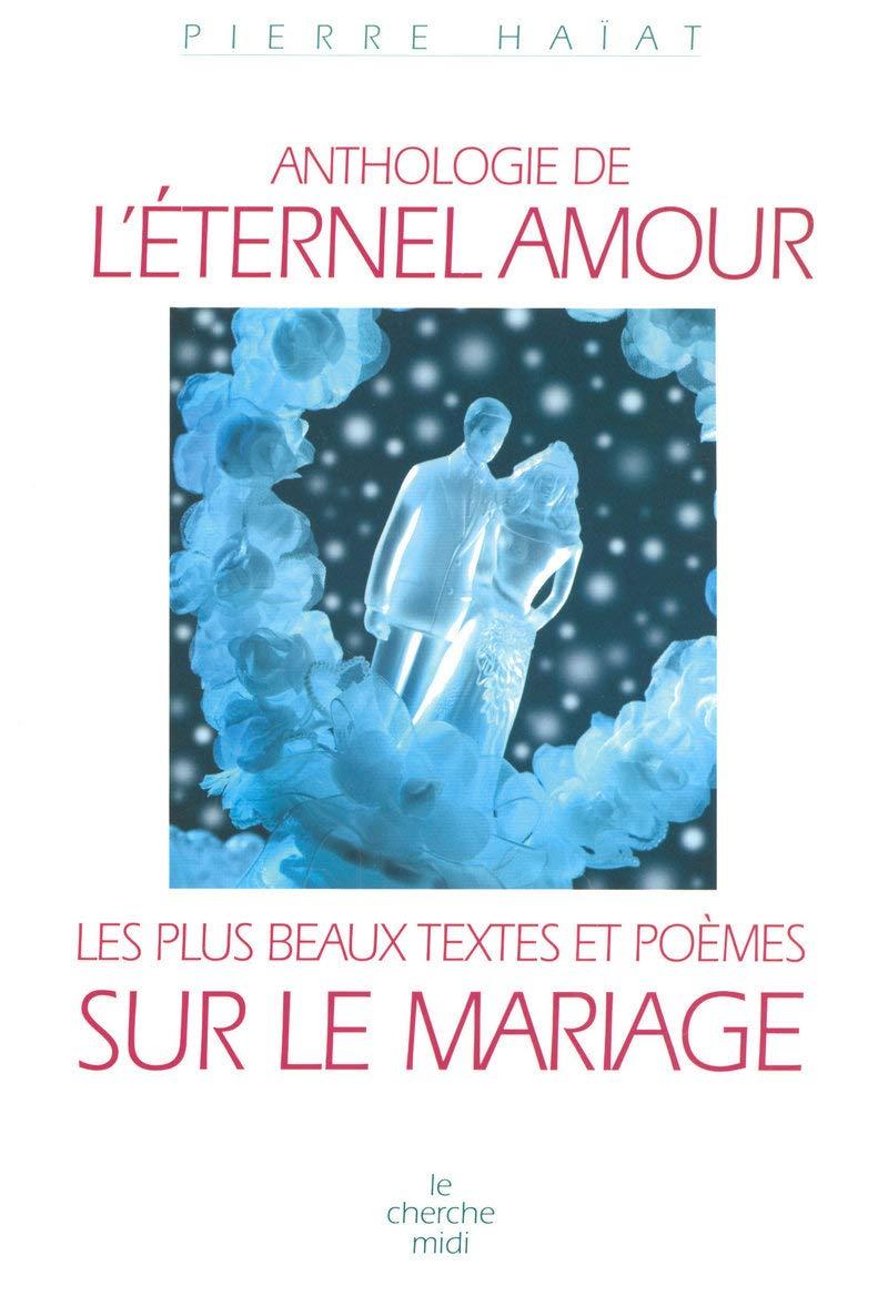 Anthologie De Léternel Amour Les Plus Beaux Textes Et