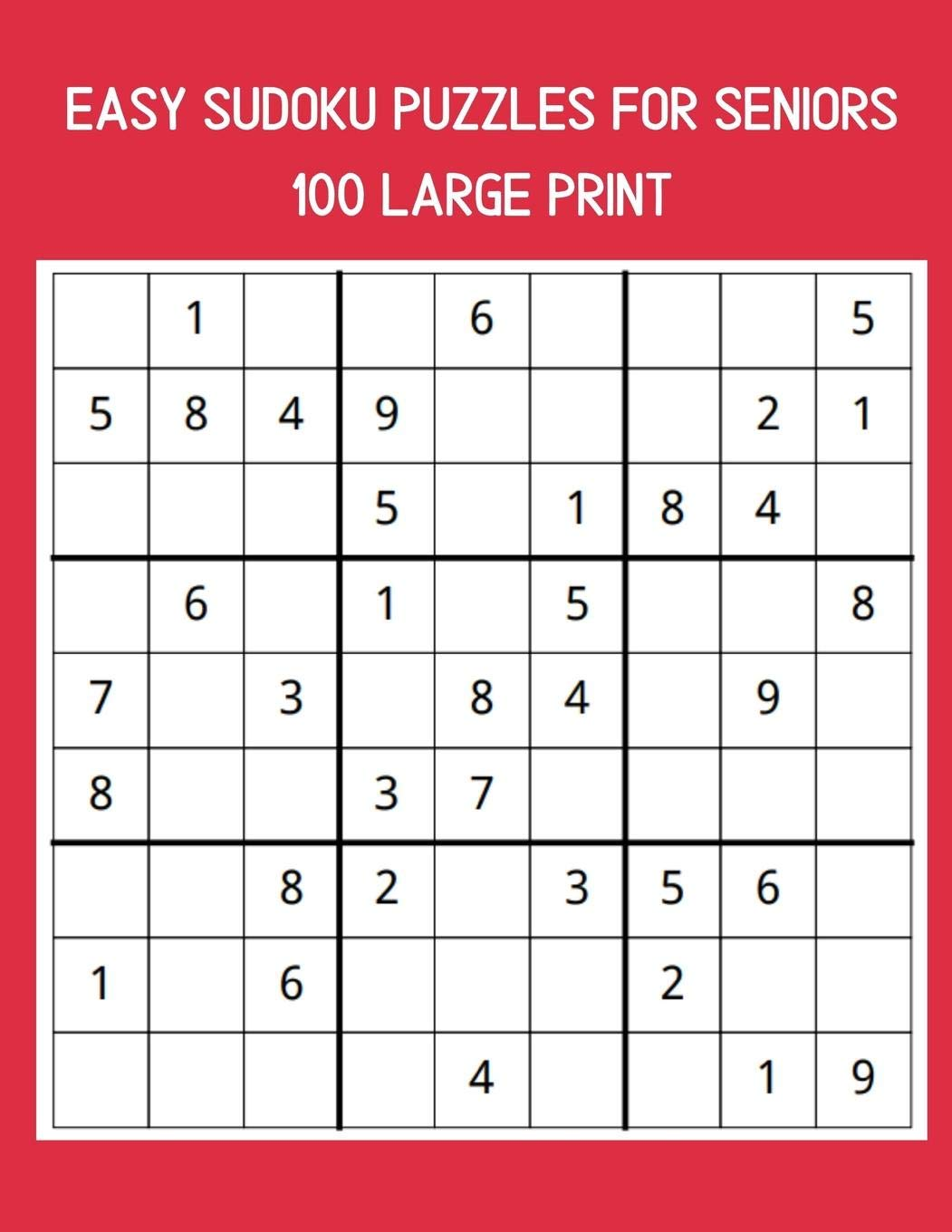 100 Easy Sudoku Puzzles For Seniors A Large Print Puzzle Book For Adults Publishing 8333 9781080588534 Amazon Com Books