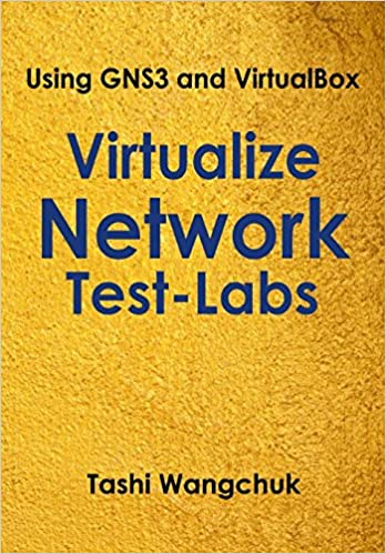 Virtualize Network Test-Labs: Using GNS3 and VirtualBox