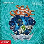 Cephalox, die Riesenkrake (Sea Quest 1)   Adam Blade
