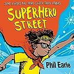 Superhero Street: A Storey Street Novel | Phil Earle