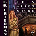 This Alien Shore | C. S. Friedman