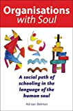 Organisations With Soul: A Social Path of Schooling in the Language of the Human Soul