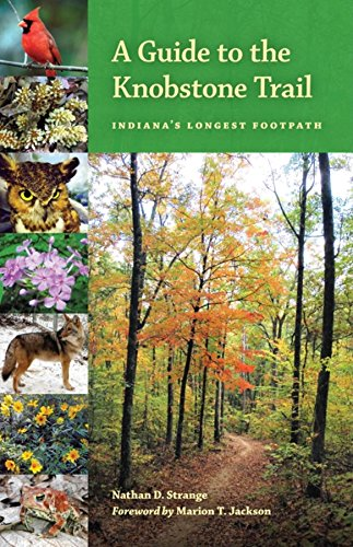 A Guide to the Knobstone Trail: Indiana's Longest Footpath (Indiana Natural Science)