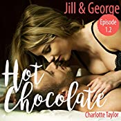 Jill & George (Hot Chocolate - L.A. Roommates 1.2) | Charlotte Taylor