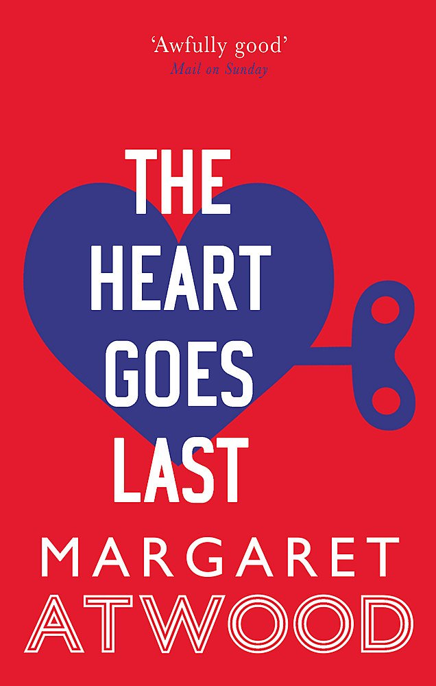Cover: Margaret Atwood The heart goes last