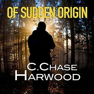 Of Sudden Origin Audiobook