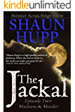 The Jackal: Episode Two: Madness & Murder