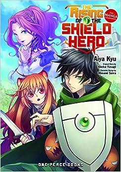 The Rising of the Shield Hero Volume 01: The Manga
