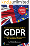 The Essential Business Guide to GDPR: A business owner's perspective to understanding & implementing GDPR (English Edition)