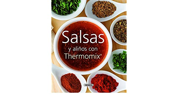 Salsas y Alinos con Thermomix: Equipo Susaeta: 9788467705492: Amazon.com: Books