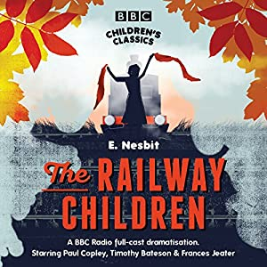 The Railway Children (BBC Children's Classics) Performance