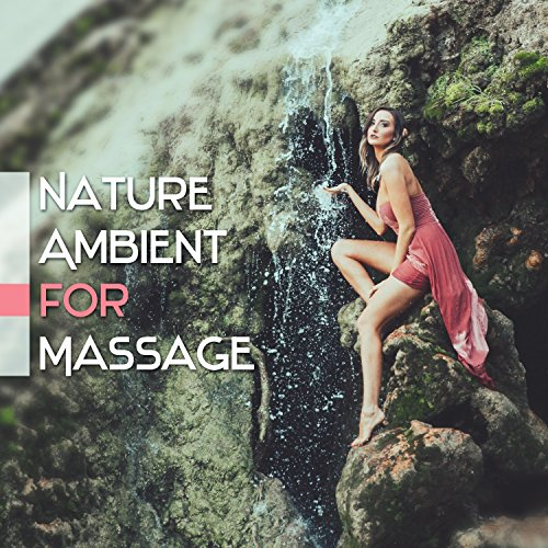 Nature Ambient for Massage: 50 Calming Sounds for Relaxation & Regeneration, Magic Beauty Spa & Wellness (Spas By Oasis)
