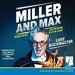 Miller and Max | Luke Buckmaster