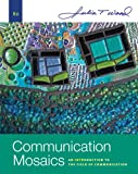 Bundle: Communication Mosaics: an Introduction to the Field of Communication, 6th + Premium Web Site, Interactive Video, Online Student Workbook, SpeechBuilder Express?, InfoTrac® Printed Access Card : Communication Mosaics: an Introduction to the Field of Communication, 6th + Premium Web Site, Interactive Video, Online Student Workbook, SpeechBuilder Express?, InfoTrac® Printed Access Card, Wood and Wood, Julia T., 1111022593