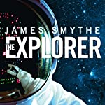 The Explorer | James Smythe