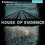 House of Evidence | Viktor Arnar Ingolfsson,Björg Árnadóttir (translator),Andrew Cauthery (translator)