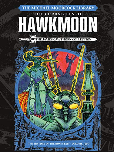 The Michael Moorcock Library: Hawkmoon - the Sword And The Runestaff The James Cawthorn Collection