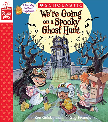We're Going on a Spooky Ghost Hunt (A StoryPlay Book) -