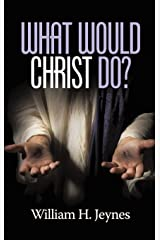 What Would Christ Do? (HC) Hardcover