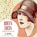 Queen Lucia Audiobook by E. F. Benson Narrated by Nadia May