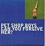 Can You Forgive Her? [CD 1] By Pet Shop Boys (0001-01-01)