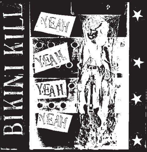 Vinilo : Bikini Kill - Yeah Yeah Yeah Yeah (Extended Play, Bonus Tracks, Reissue)