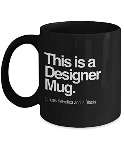 amazon com this is a designer mug it uses helvetica and is black
