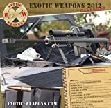 img - for Exotic Weapons 2012 Gun Calendar book / textbook / text book
