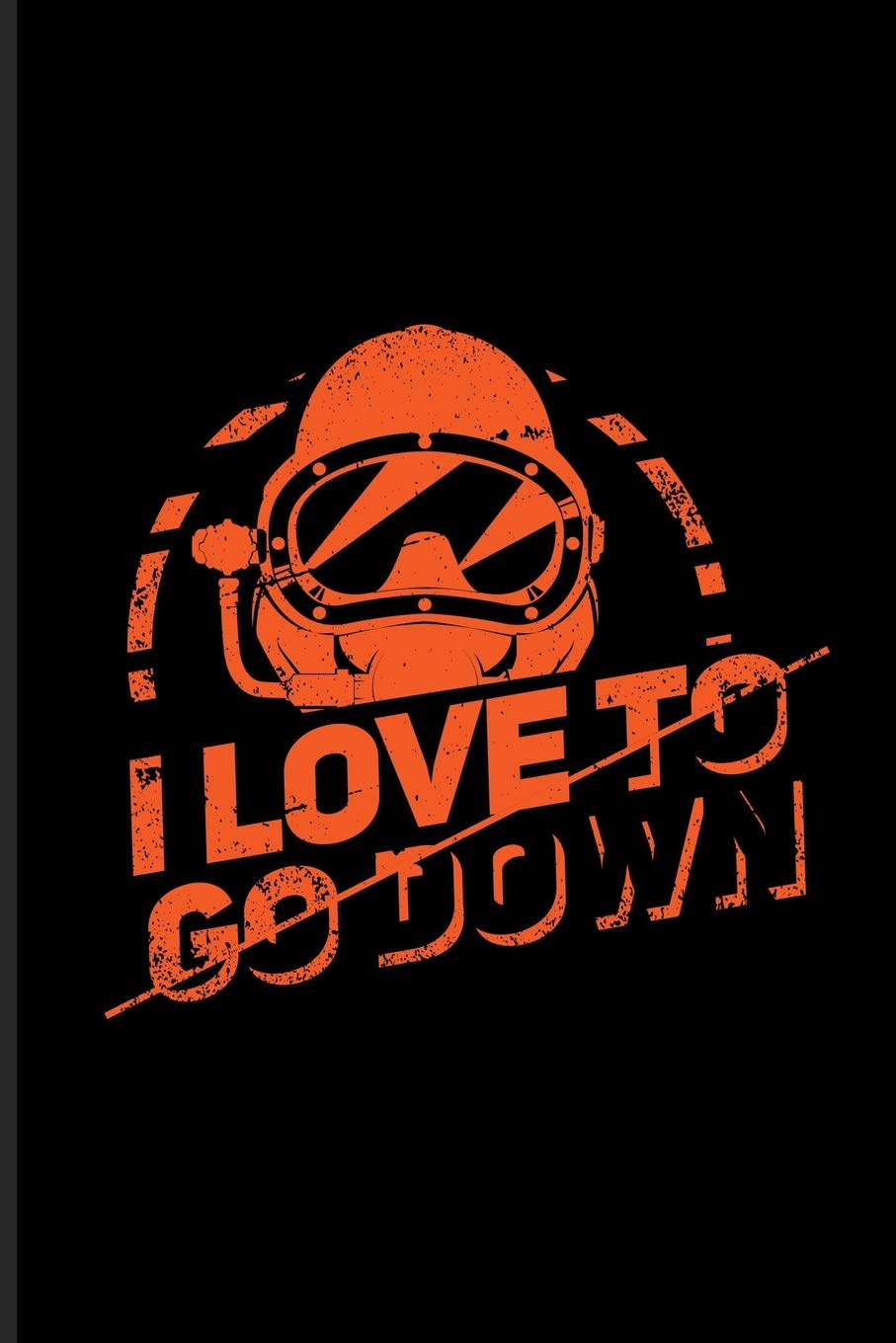 I Love To Go Down Funny Dive Quotes Journal For Aquatic