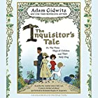 The Inquisitor's Tale: Or, the Three Magical Children and Their Holy Dog Audiobook by Adam Gidwitz Narrated by Mark Bramhall, Adam Gidwitz, John H. Mayer, Vikas Adam, Ann Marie Lee, Jonathan Cowley, Benjamin Bagby, Kimberly Farr, Bruce Mann