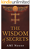 The Wisdom Of Secrets Book One: The Templar Covenant