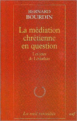 Téléchargement La médiation chrétienne en question : Le jeux Léviathan pdf ebook