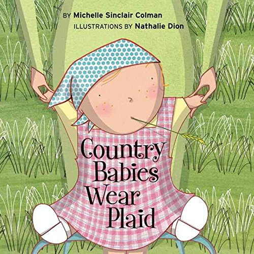 Read Online [Country Babies Wear Plaid] (By: Nathalie Dion) [published: June, 2006] pdf epub