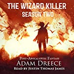 The Wizard Killer: Season Two | Adam Dreece