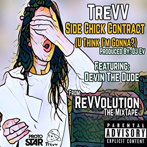 side chick contract u think i m gonna explicit by trevv on