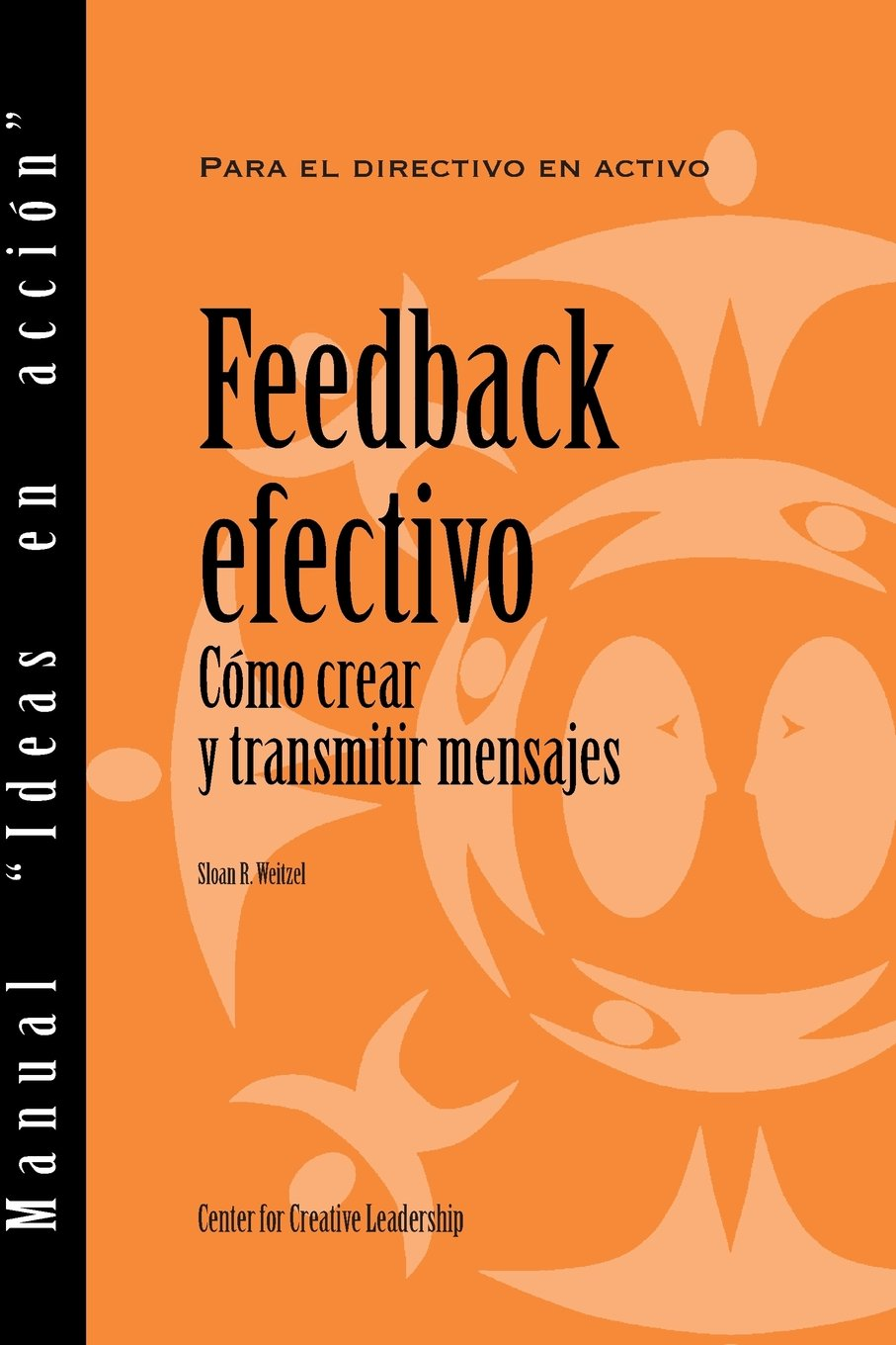 Feedback that Works: How to Build and Deliver Your Message (Spanish localized for Latin America) (Spanish Edition) ebook