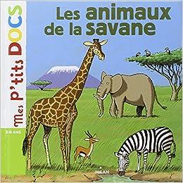 Book Mes P'tits Docs: Les Animaux De La Savane