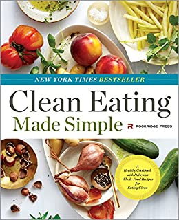 Clean eating made simple a healthy cookbook with delicious whole clean eating made simple a healthy cookbook with delicious whole food recipes for eating forumfinder Choice Image