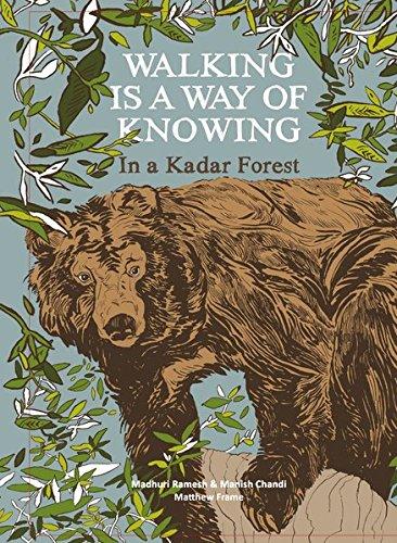 Walking is a Way of Knowing: In a Kadar Forest