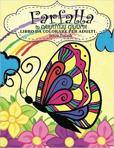 Amazonit Farfalla In Caraterri Grandi Libro Da Colorare Per Adulti