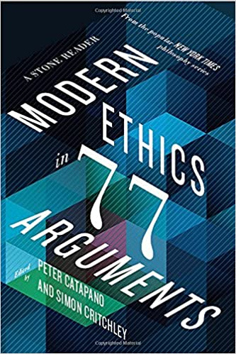 Amazon modern ethics in 77 arguments a stone reader amazon modern ethics in 77 arguments a stone reader 9781631492983 peter catapano simon critchley books fandeluxe Images