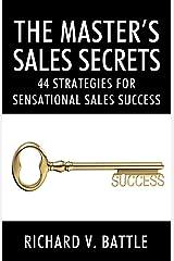 The Master's Sales Secrets: 44 Strategies for Sensational Sales Success Paperback