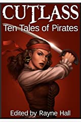 Cutlass: Ten Tales of Pirates (Ten Tales Fantasy Stories) Kindle Edition