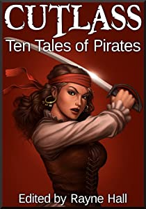 Cutlass: Ten Tales of Pirates (Ten Tales Fantasy Stories)