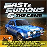 Fast & Furious 6 Game: How to Download for Kindle Fire Hd Hdx + Tips | HiddenStuff Entertainment