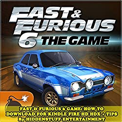 Fast & Furious 6 Game: How to Download for Kindle Fire Hd Hdx + Tips